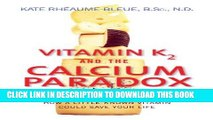 [DOWNLOAD] PDF Vitamin K2 and the Calcium Paradox: How a Little-Known Vitamin Could Save Your Life