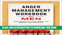 Ebook Anger Management Workbook for Men: Take Control of Your Anger and Master Your Emotions Free