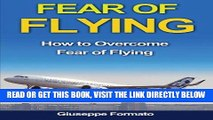 Read Now Fear of Flying  How to Overcome Fear of Flying (fear of flying, how to overcome fear of
