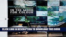 [FREE] EBOOK In the Mood for Colour: Perfect palettes for creative interiors ONLINE COLLECTION