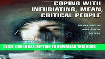 [PDF] Coping with Infuriating, Mean, Critical People: The Destructive Narcissistic Pattern [Full