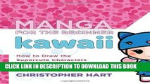 Ebook Manga for the Beginner Kawaii: How to Draw the Supercute Characters of Japanese Comics Free