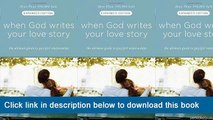]]]]]>>>>>(eBooks) When God Writes Your Love Story (Expanded Edition): The Ultimate Guide To Guy/Girl Relationships