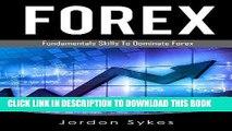 [FREE] EBOOK Forex Trading: Basic Fundamentals To Dominate Forex Trading (Forex Trading, Stock