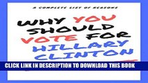 [PDF] Why YOU Should Vote for Hillary Clinton: A Complete list of all the reasons to vote for