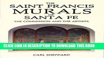 [FREE] EBOOK The Saint Francis Murals of Santa Fe: The Commission and the Artists ONLINE COLLECTION