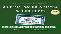 [READ] EBOOK Get What s Yours - Revised   Updated: The Secrets to Maxing Out Your Social Security