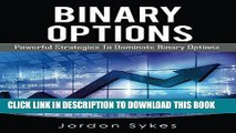 [READ] EBOOK Binary Options: Powerful Strategies To Dominate Binary Options (Trading,Stocks,Day