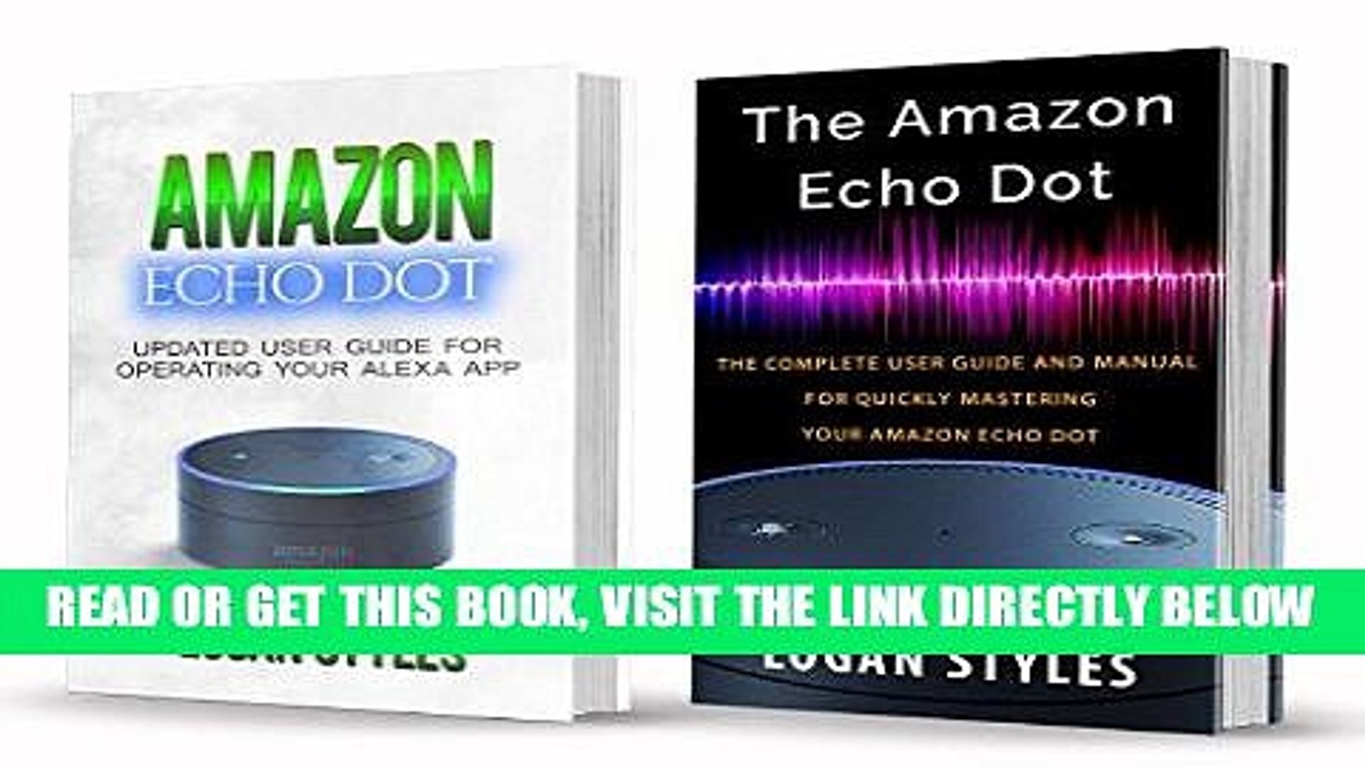 [EBOOK] DOWNLOAD Amazon Echo Dot: 2 Manuscripts-Amazon Echo Dot User Guide and Amazon Echo Dot: