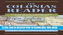 [PDF] The Colonias Reader: Economy, Housing and Public Health in U.S.-Mexico Border Colonias Full