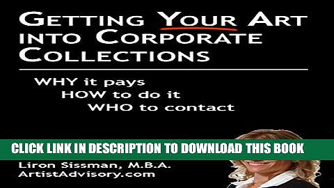 Best Seller Getting Your Art into Corporate Collections: Why it pays How to do it Who to contact
