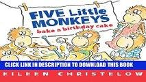 [New] Ebook Five Little Monkeys Bake a Birthday Cake (A Five Little Monkeys Story) Free Read