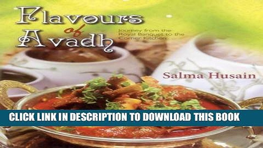 [New] Ebook Flavours of Avadh: Journey from the Royal Banquet to the Corner Kitchen Free Read