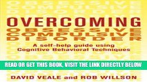 Read Now Overcoming Obsessive Compulsive Disorder: A Self-Help Guide Using Cognitive Behavioral