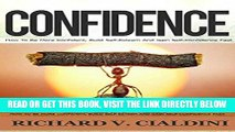 Read Now Confidence: How To Be More Confident, Build Self-Esteem And Gain Self-Confidence Fast