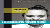 [New] Ebook Two Asian Kitchens: Recipes from Australia s Master Chef Free Online