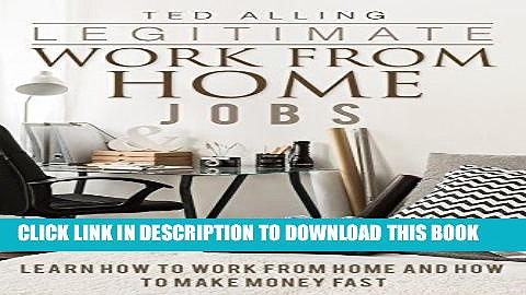 [READ] EBOOK Legitimate Work from Home Jobs: Learn How to Work from Home and How to Make Money