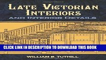 Best Seller Late Victorian Interiors and Interior Details (Dover Architecture) Free Read