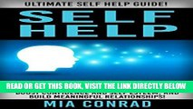 Read Now Self Help: Ultimate Self Help Guide! - How To Overcome Fear   Anxiety, Stop Being