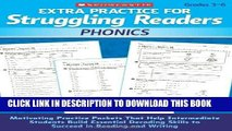 [DOWNLOAD] PDF Extra Practice for Struggling Readers: Phonics: Motivating Practice Packets That