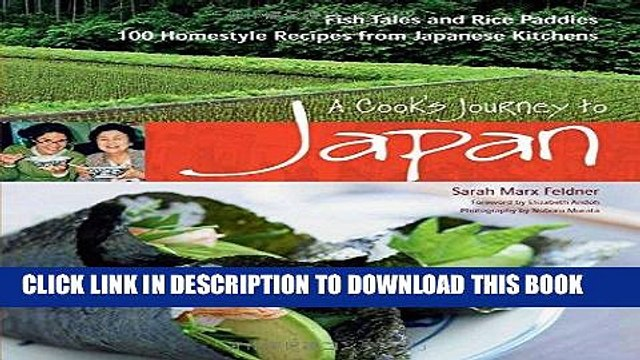 [New] PDF A Cook s Journey to Japan: Fish Tales and Rice Paddies 100 Homestyle Recipes from