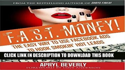 [FREE] EBOOK F.A.S.T. Money! The Easy Way to Use Facebook Ads to Hook Smokin  Hot Leads BEST