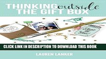 Best Seller Thinking Outside the Gift Box: 75 Simple   Meaningful Gift Ideas to Spark Your