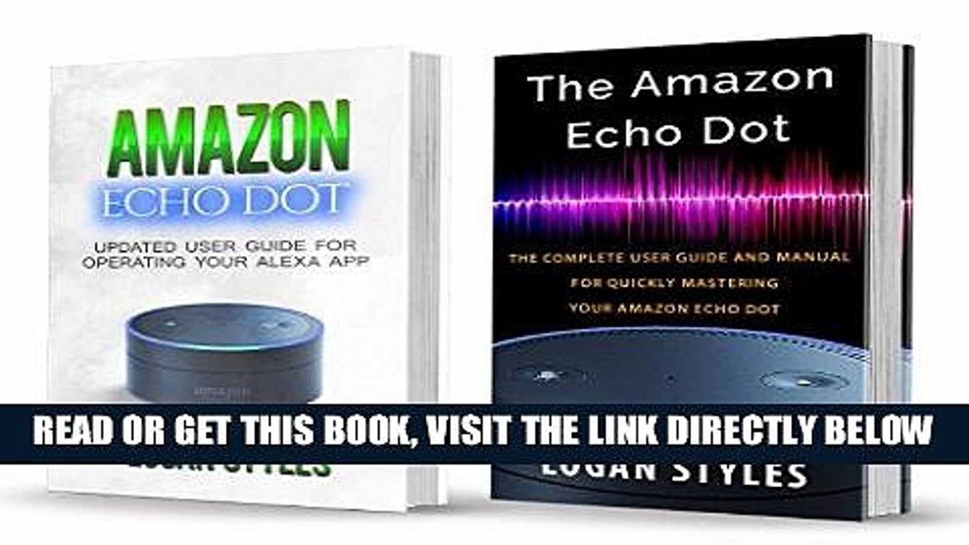[READ] EBOOK Amazon Echo Dot: 2 Manuscripts-Amazon Echo Dot User Guide and Amazon Echo Dot: