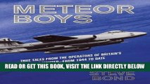 [READ] EBOOK Meteor Boys: True Tales from the Operators of Britain s First Jet Fighter - from 1944