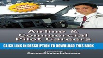 Best Seller Airline and Commercial Pilot Careers: What you need to know to become an Airline Pilot