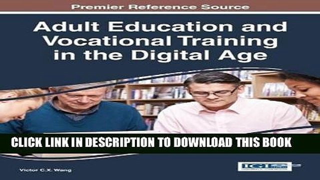 Ebook Adult Education and Vocational Training in the Digital Age (Advances in Higher Education and