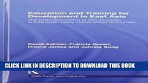Best Seller Education and Training for Development in East Asia: The Political Economy of Skill