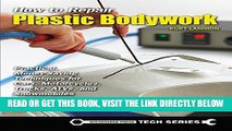 [READ] EBOOK How to Repair Plastic Bodywork: Practical, Money-Saving Techniques for Cars,