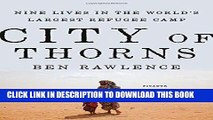 Best Seller City of Thorns: Nine Lives in the World s Largest Refugee Camp Free Read