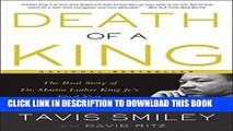 Best Seller Death of a King: The Real Story of Dr. Martin Luther King Jr. s Final Year Free Read