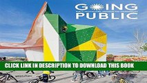 Ebook Going Public: Public Architecture, Urbanism and Interventions Free Read