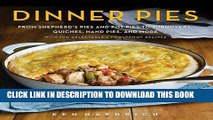 [New] Ebook Dinner Pies: From Shepherd s Pies and Pot Pies to Tarts, Turnovers, Quiches, Hand