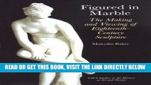 Best Seller Figured in Marble: The Making and Viewing of Eighteenth-Century Sculpture (Getty Trust