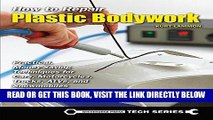 [FREE] EBOOK How to Repair Plastic Bodywork: Practical, Money-Saving Techniques for Cars,
