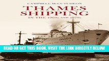 [FREE] EBOOK Thames Shipping in the 60s and 70s ONLINE COLLECTION