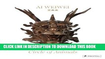 Ebook Ai Weiwei: Circle of Animals Free Read