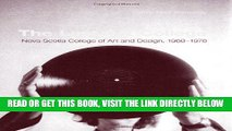 Best Seller The Last Art College: Nova Scotia College of Art and Design, 1968-1978 (MIT Press)