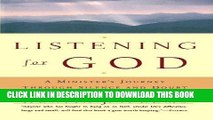Best Seller Listening For God: A Ministers Journey Through Silence And Doubt Free Read