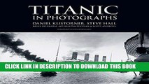 Ebook Titanic in Photographs (Titanic Collection) Free Read