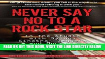 Ebook Never Say No To A Rock Star: In the Studio with Dylan, Sinatra, Jagger and More... Free