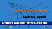 Best Seller Lawrence Weiner: AS FAR AS THE EYE CAN SEE 1960-2007 (Whitney Museum of American Art)