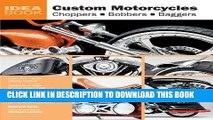 Ebook Custom Motorcycles: Choppers Bobbers Baggers (Idea Book) Free Read
