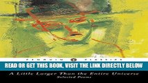 [READ] EBOOK A Little Larger Than the Entire Universe: Selected Poems BEST COLLECTION