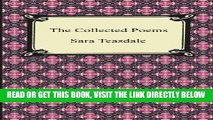 [READ] EBOOK The Collected Poems of Sara Teasdale (Sonnets to Duse and Other Poems, Helen of Troy