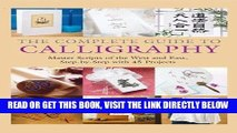 [FREE] EBOOK The Complete Guide to Calligraphy: Master Scripts of the West and East, Step-by-Step